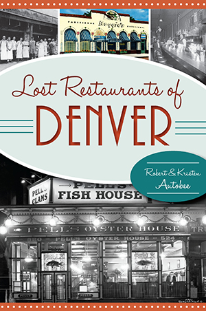 Lost Restaurants of Denver