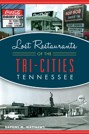 Lost Restaurants of the Tri-Cities, Tennessee