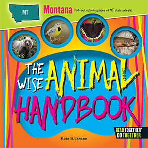 The Wise Animal Handbook Montana