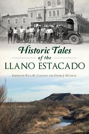Historic Tales of the Llano Estacado