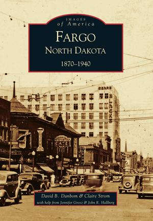 Fargo, North Dakota: 1870-1940