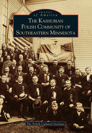 The Kashubian Polish Community of Southeastern Minnesota