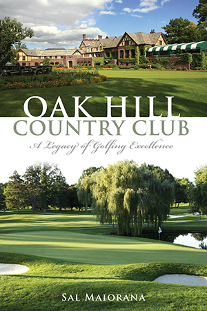 Oak Hill Country Club: A Legacy of Golfing Excellence
