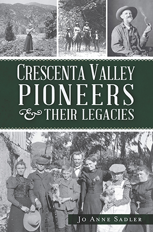 Crescenta Valley Pioneers & Their Legacies