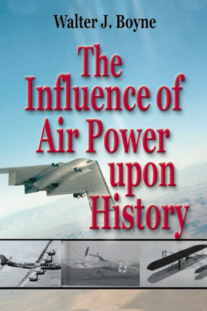 The Influence of Air Power Upon History: A Giniger Book