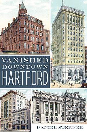 Vanished Downtown Hartford