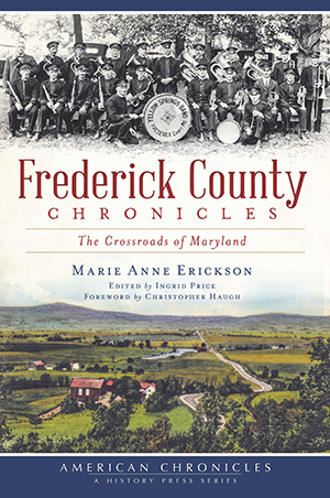 Frederick County Chronicles: The Crossroads of Maryland