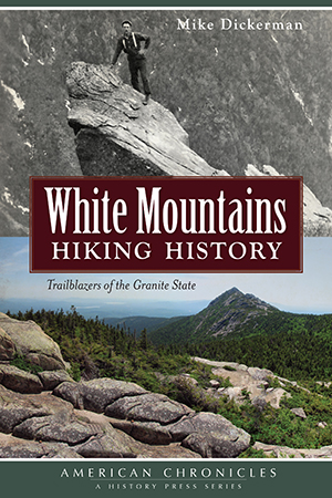 White Mountains Hiking History: Trailblazers of the Granite State