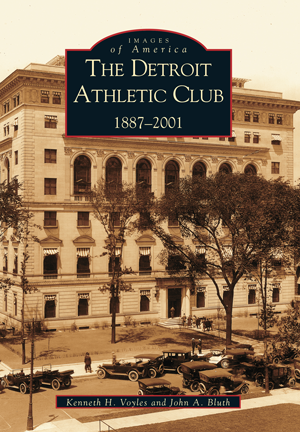 The Detroit Athletic Club: 1887-2001