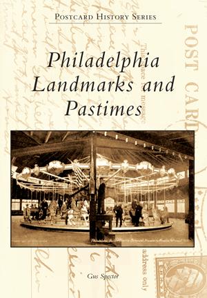 Philadelphia Landmarks and Pastimes