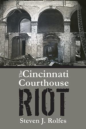 The Cincinnati Courthouse Riot