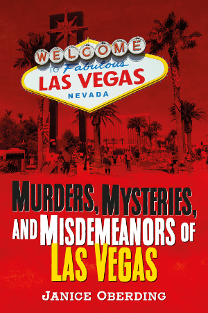 Murders, Mysteries, and Misdemeanors of Las Vegas