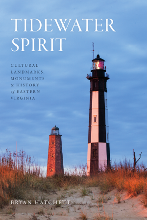 Tidewater Spirit: Cultural Landmarks, Monuments & History of Eastern Virginia
