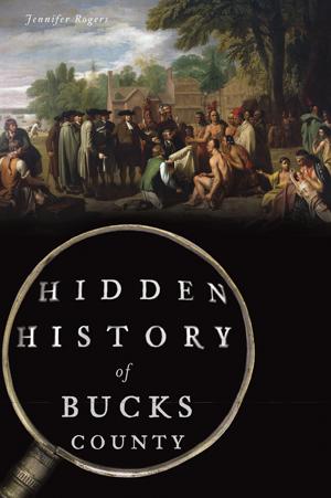 Hidden History of Bucks County