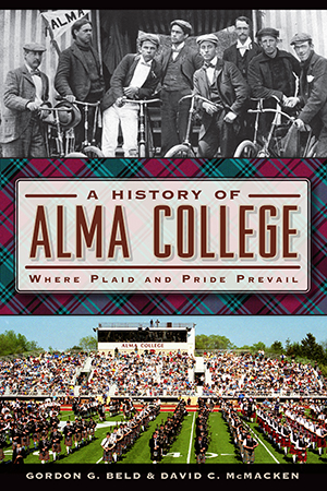 A History of Alma College: Where Plaid and Pride Prevail