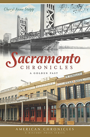 Sacramento Chronicles: A Golden Past