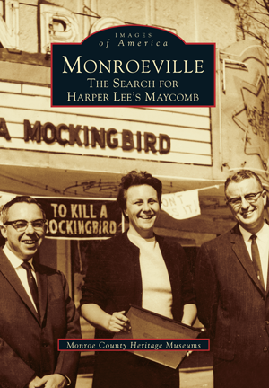Monroeville: The Search for Harper Lee's Maycomb
