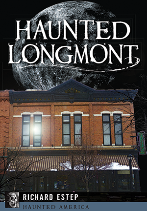 Haunted Longmont