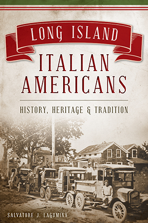 Long Island Italian Americans: History, Heritage & Tradition