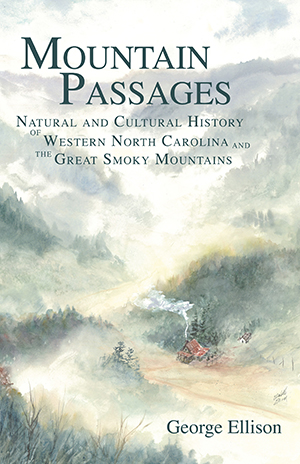 Mountain Passages: Natural and Cultural History of Western North Carolina and the Great Smoky Mounta
