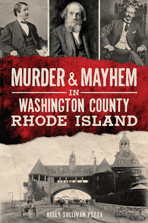 Murder & Mayhem in Washington County, Rhode Island