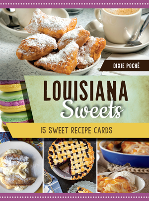 Louisiana Sweets: 15 Sweet Recipe Cards