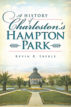 A History of Charleston's Hampton Park