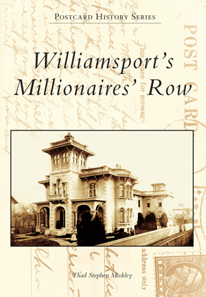 Williamsport's Millionaires' Row