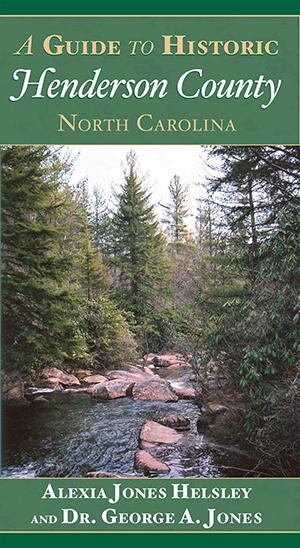 A Guide to Historic Henderson County, North Carolina