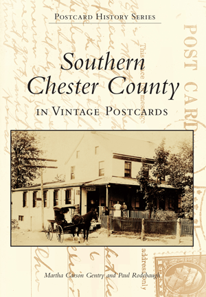 Southern Chester County in Vintage Postcards