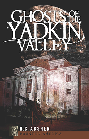 Ghosts of the Yadkin Valley