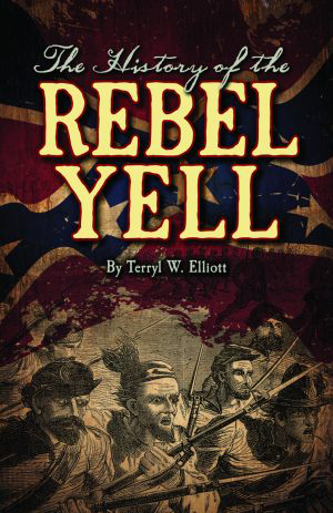 The History of the Rebel Yell