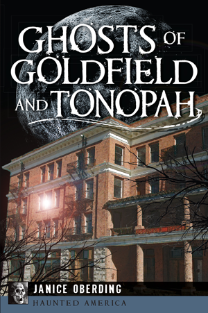 Ghosts of Goldfield and Tonopah