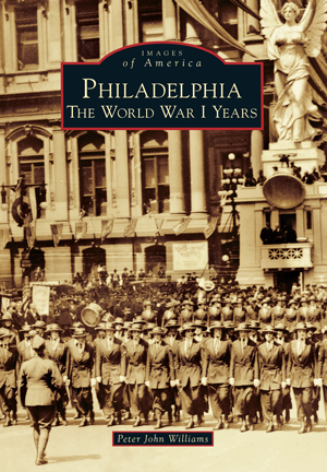 Philadelphia: The World War I Years