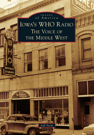 Iowa's WHO Radio: The Voice of the Middle West