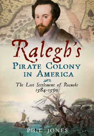 Ralegh's Pirate Colony in America
