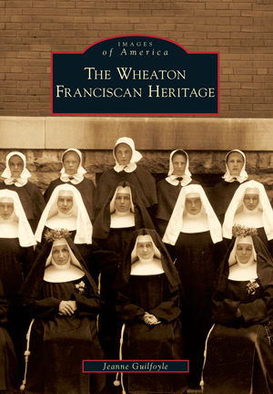 The Wheaton Franciscan Heritage