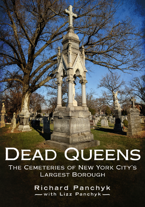Dead Queens: The Cemeteries of New York City's Largest Borough