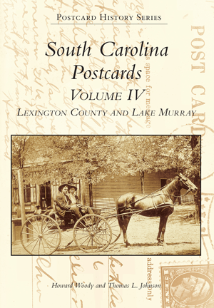 South Carolina Postcards Volume IV Lexington County and Lake Murray