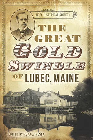 The Great Gold Swindle of Lubec, Maine