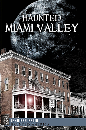 Haunted Miami Valley