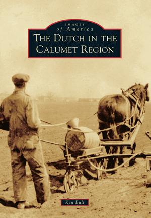 The Dutch in the Calumet Region