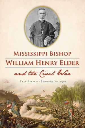 Mississippi Bishop William Henry Elder and the Civil War