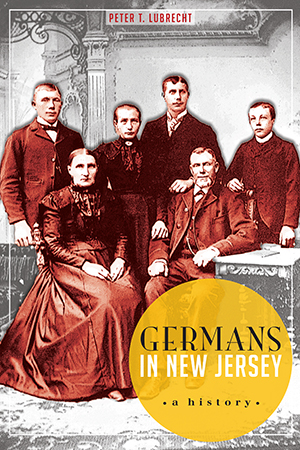 Germans in New Jersey: A History