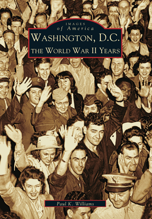 Washington D.C.: The World War II Years