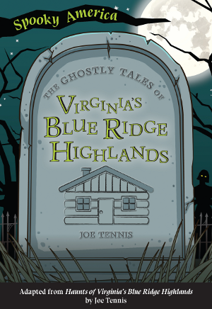 The Ghostly Tales of Virginia's Blue Ridge Highlands