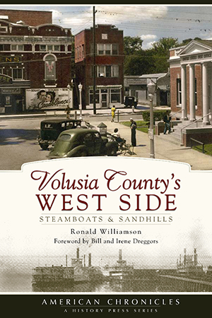 Volusia County's West Side: Steamboats & Sandhills