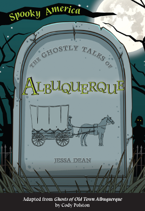 The Ghostly Tales of Albuquerque