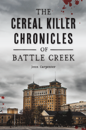 The Cereal Killer Chronicles of Battle Creek