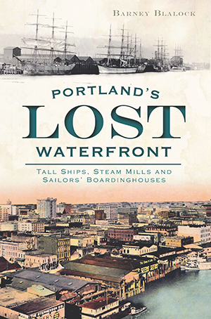 Portland's Lost Waterfront